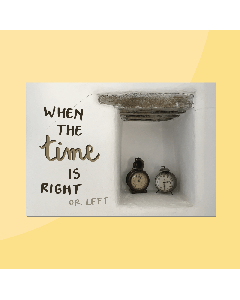 When the time is right • Reminder